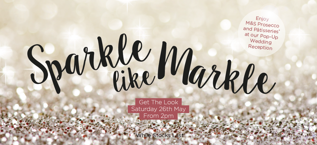 Sparkle like Markle and get the look on Saturday 26th May from 2pm