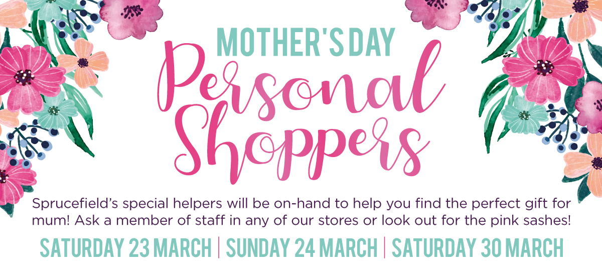 Mother's Day Personal Shoppers at Sprucefield Centre