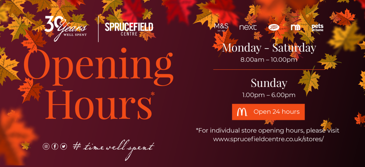 Opening Hours at Sprucefield
