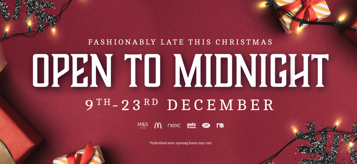 Open to Midnight from 9th - 23rd December